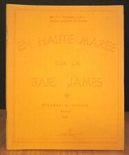 EN HAUTE MARÉE SUR LA BAIE JAMES. PAR MGR J.-C BONHOMME.