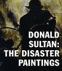 Donald Sultan - the Disaster Paintings by Prestel (Hardback, 2016)