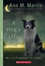 A Dog's Life : The Autobiography of a Stray by Ann M. Martin (2007, Paperback)