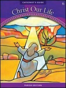 God Calls a People: Catechist's Guide: Grade 6 (Christ Our Life 2009) - GOOD