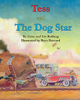 Tess and the Dog Star by Gene Rotberg (Paperback / softback, 2011)