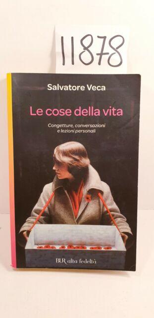 LE COSE DELLA VITA - Salvatore Veca / BUR 2006