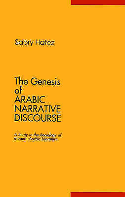 The Genesis Of Arabic Narrative Discourse by Hafez, Sabry