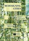 Redesigning Cities: Principles, Practice, Implementation by Jonathan Barnett (Paperback, 2008)