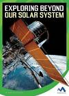 Exploring Beyond Our Solar System by Patricia Hutchison (Hardback, 2016)