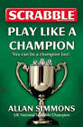 Collins Scrabble: Play Like a Champion! by Allan Simmons (Paperback, 2010)