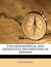 The Geographical and Geological Distribution of Animals by Angelo Heilprin (Paperback / softback, 2010)