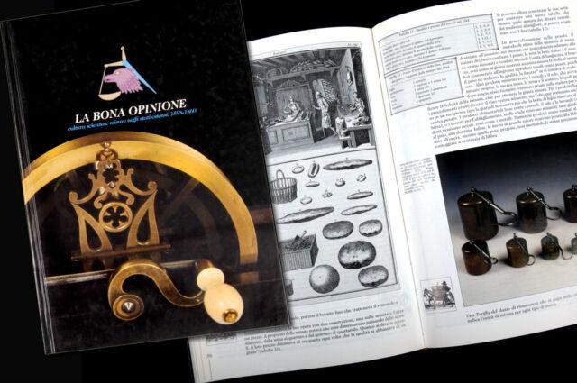 La bona opinione. Cultura, scienza e misure negli Stati estensi (1598-1860)
