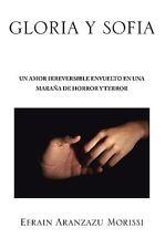 Gloria Y Sofia: Un Amor Irreversible En Una Maraña De Horror Y Terror (Spanish