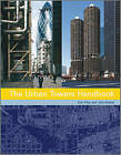 The Urban Towers Handbook: High-Rise and the City by Julie Gimbal, Eric Firley (Hardback, 2011)