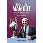 Odd Man Out: The Fascinating Story of Ron Saunders' Reign at Aston Villa by Graham Denton (Hardback, 2017)