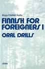 Finnish for Foreigners 1 Oral Drills by Maija-Hellikki Aaltio (Paperback / softback, 1973)