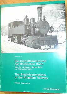 Les Locomotives à Vapeur Des Rhätischen Bahn Archive 22 édition Ferroviaire å *-en Der Rhätischen Bahn Archiv 22 Verlag Eisenbahn å * Fr-fr Afficher Le Titre D'origine