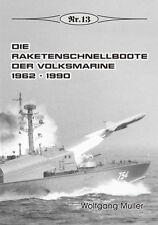 Deutsche Geschichte * Die Raketenschnellboote der Volksmarine 1962-1990, Nr. 13