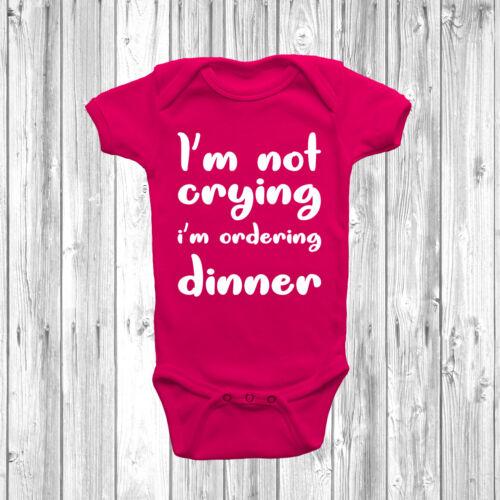 I/'m Not Crying I/'m Ordering Dinner Baby Grow Vest Short Long Sleeve Gift Funny
