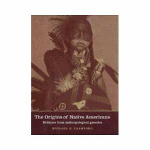 ORIGINS-OF-NATIVE-AMERICANS-EVIDENCE-FROM-ANTHROPOLOGICAL-By-Michael-H