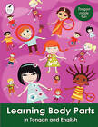 Learning Body Parts in Tongan and English by Ahurewa Kahukura (Paperback, 2010)
