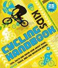 Kid's Cycling Handbook by Moira Butterfield (Spiral bound, 2016)