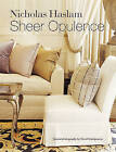 Sheer Opulence: Modern Glamour for Today's Interiors by Nicholas Haslam (Paperback, 2010)