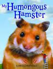 My Humongous Hamster by Lorna Freytag (Hardback, 2013)
