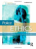 Police Ethics: The Corruption Of Noble Cause By Michael A. Caldero, (paperback),