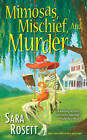 Mimosas, Mischief and Murder: An Ellie Avery Mystery by Sara Rosett (Paperback, 2012)