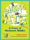 Eight Ate: A Feast of Homonym Riddles by Marvin Terban (Paperback, 2007)