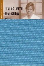Living With Jim Crow: African American Women And Memories Of The Segregated S...
