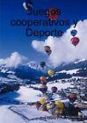 Juegos Cooperativos Y Deporte by Eva Maria Portas Lemus 9781409202301