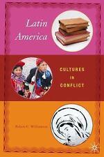 Latin America: Cultures in Conflict