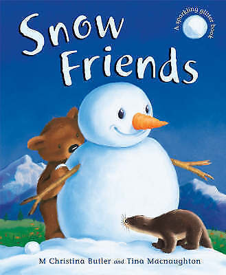 1 of 1 - Childrens Picture Book Snow Friends by M. Christina Butler (Hardback, 2005)