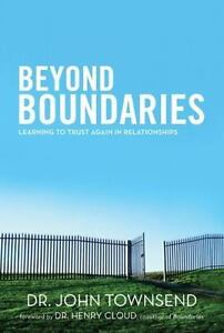 Beyond Boundaries : Learning to Trust Again in Relationships by John Townsend 1