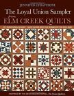 Loyal Union Sampler from Elm Creek Quilts: 121 Traditional Blocks * Quilt Along with the Women of the Civil War by Jennifer Chiaverini (Paperback, 2013)