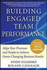 Building Engaged Team Performance : Align Your Processes and People to...