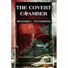 The Covert Chamber 9781456041175 by Richard L. VITTORIOSO Paperback