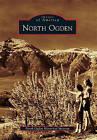 North Ogden by North Ogden Historical Museum (Paperback / softback, 2010)