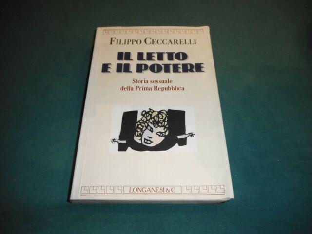 Filippo Ceccarelli IL LETTO E IL POTERE Longanesi & C. 1994