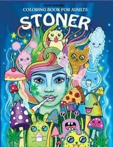 Stoner Coloring Book for Adults: The Stoner's Psychedelic ...