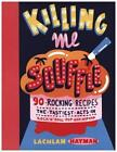 Killing Me Souffle von Lachlan Hayman (2015, Gebundene Ausgabe)
