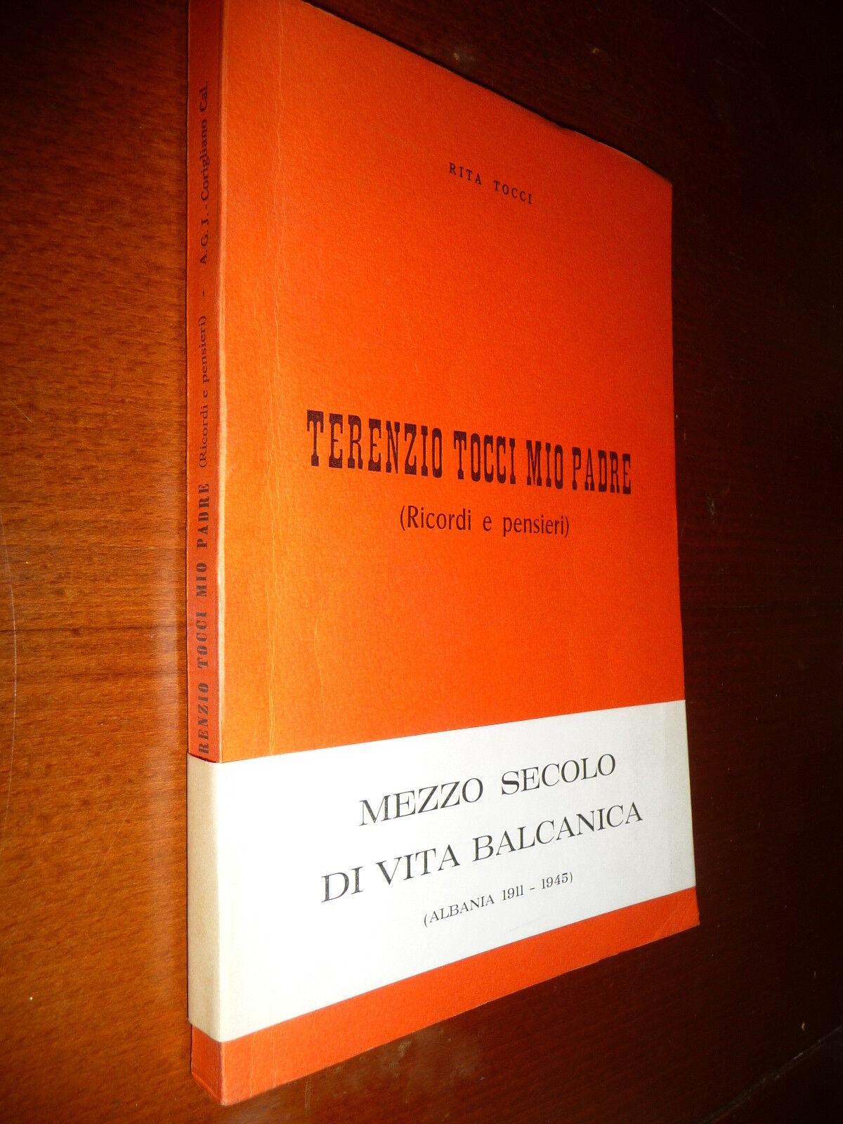 TERENZIO TOCCI MIO PADRE RITA TOCCI MEZZO SECOLO DI VITA BALCANICA 1911-1945