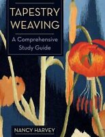 Tapestry Weaving: A Comprehensive Study Guide By Nancy Harvey, (paperback), Echo on sale
