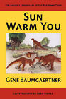 Sun Warm You: The Ancient Chronicles of the Red Dawn Tribe by Gene (Hardback, 2007)