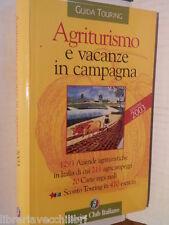 AGRITURISMO E VACANZE IN CAMPAGNA Guida Touring Touring Club Italiano 2003 libro
