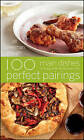 100 Perfect Pairings: Main Dishes to Enjoy with Wines You Love by Jill Silverman Hough (Hardback, 2011)