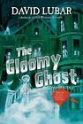 The Gloomy Ghost by David Lubar (Hardback, 2014)