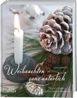 Weihnachten – ganz natürlich von Sonja Bannick (2015, Gebundene Ausgabe)