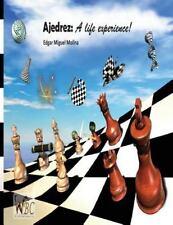 Ajedrez: a Life Experience : Chess: una Experiencia de Vida by Edgar Molina...