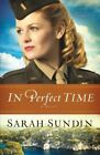 In Perfect Time: A Novel by Sarah Sundin (Paperback, 2014)