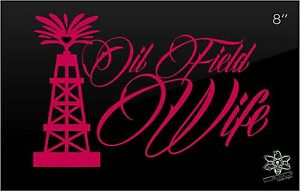 Oil Field Wife Decal Sticker Proud Spoiled I Love My Sexy Roughneck