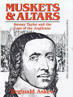 Muskets and Altars: Jeremy Taylor and the Last of the Anglicans by Reginald Askew (Paperback, 1998)